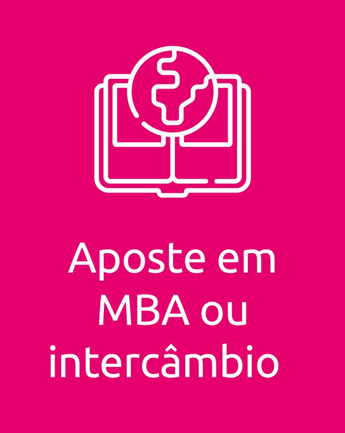 Aposte em MBA ou intercâmbio