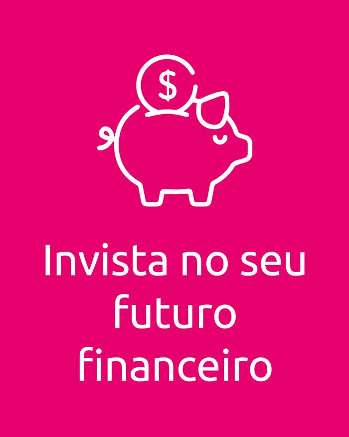 Invista no seu futuro financeiro